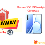 Realme X50 5G Smartphone Giveaway