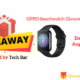 OPPO Smartwatch Giveaway