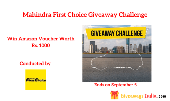 Mahindra First Choice Giveaway Challenge