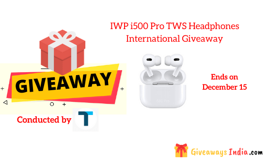 IWP i500 Pro TWS Headphones International Giveaway