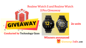 Realme Watch S and Realme Watch S Pro Giveaway