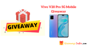 Vivo V20 Pro 5G Mobile Giveaway