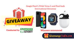 Google Pixel 5, Fitbit Versa 3, and Pixel buds International Giveaway