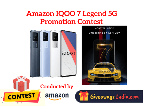 Amazon IQOO 7 Legend 5G Promotion Contest