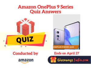 Amazon OnePlus 9 Series Quiz Answers