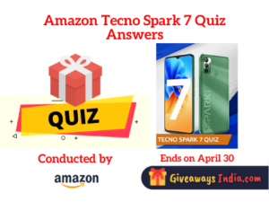Amazon Tecno Spark 7 Quiz Answers