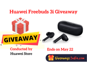 Huawei Freebuds 3i Giveaway