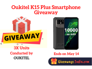 Oukitel K15 Plus Smartphone Giveaway