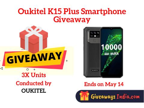 Oukitel K15 Plus Smartphone Giveaway
