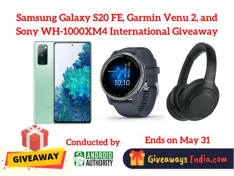 Samsung Galaxy S20 FE, Garmin Venu 2, and Sony WH-1000XM4 International Giveaway
