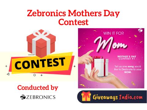 Zebronics Mothers Day Contest