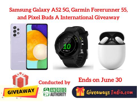Samsung Galaxy A52 5G, Garmin Forerunner 55, and Pixel Buds A International Giveaway