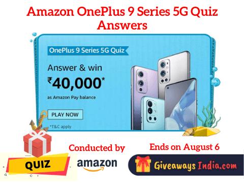 Amazon OnePlus 9 Series 5G Quiz Answers