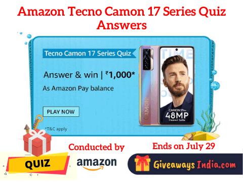 Amazon Tecno Camon 17 Series Quiz Answers