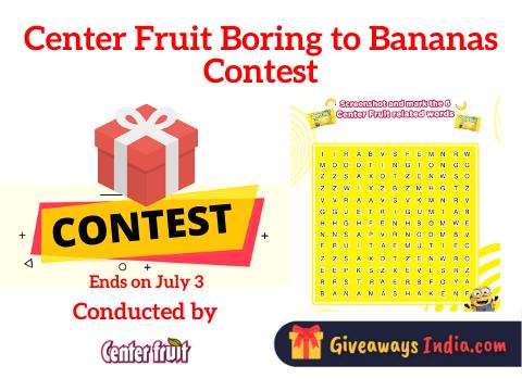 Center Fruit Boring to Bananas Contest