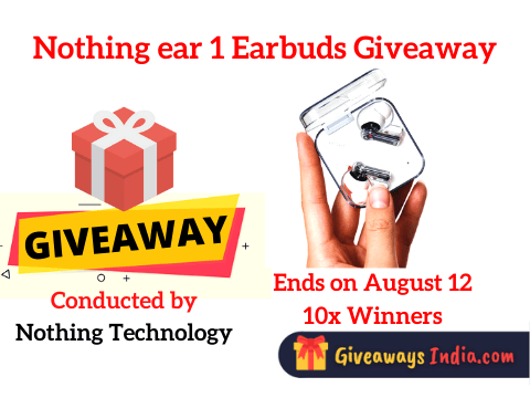 Nothing ear 1 Earbuds Giveaway